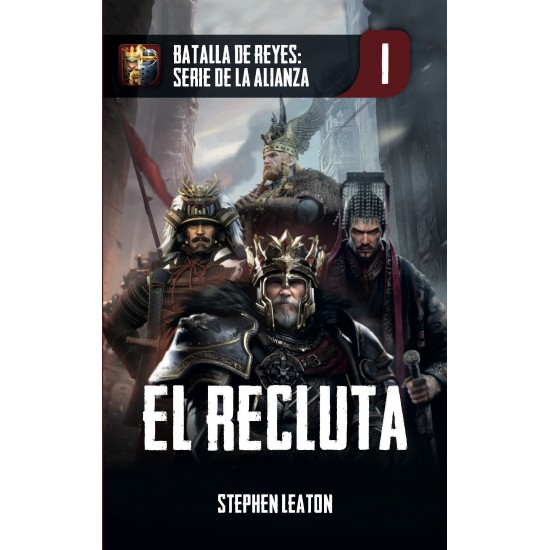 Batalla de Reyes Serie de la Alianza Libro 1: El Recluta (ebook)