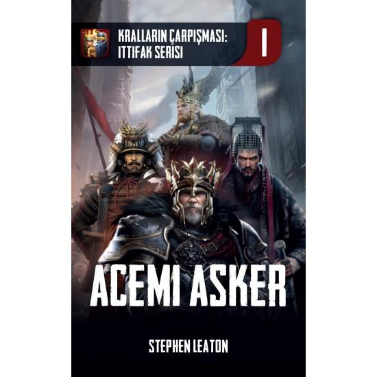 Kralların Çarpışması İttifak Serisi 1: Acemi Asker Kitap Stephen Leaton (ebook)