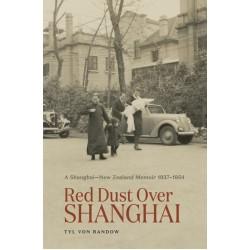 Red Dust Over Shanghai by Tyl von Randow