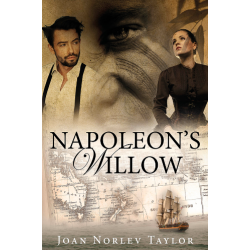 Napoleon's Willow by Joan Norlev Taylor