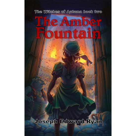The Witches of Autumn: The Amber Fountain by Joseph Edward Ryan
