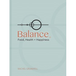 Balance: Food Health and Happiness by Rachel Grunwell