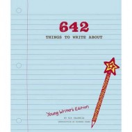 642 Things to Write About: Young Writers' Edition