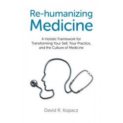Re-Humanizing Medicine