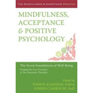 Mindfulness, Acceptance and Positive Psychology
