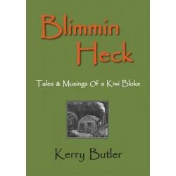 Blimmin Heck Tales & Musings of a Kiwi Bloke