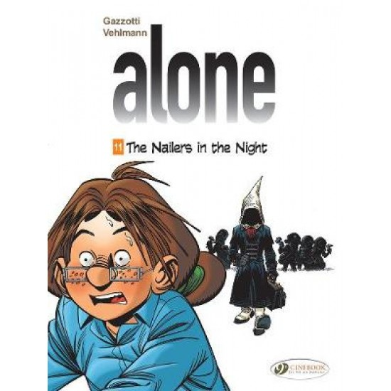 Alone Vol. 11: The Nailers In The Night