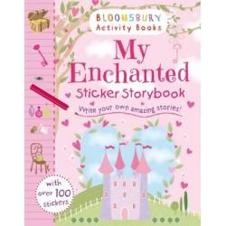 BLOOMSBURY ACTIVITY BOOK: MY ENCHANTED STICKER STORYBOOK