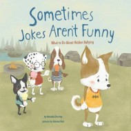 Sometimes Jokes Arent Funny: What to Do About Hidden Bullying (No More Bullies)