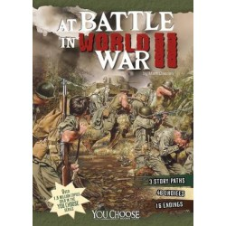 At Battle in World War II: An Interactive Battlefield Adventure