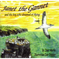 JANET THE GANNET & BOY WHO DREAMED OF FLYING
