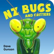 NZ BUGS AND CRITTERS BOARD BOOK
