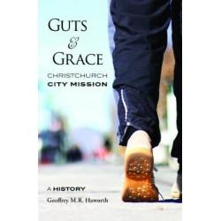 GUTS & GRACE: Christchurch City Mission A History