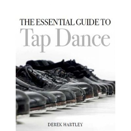 Essential Guide to Tap Dance