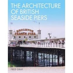 Architecture of British Seaside Piers