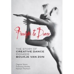 Freedom to Dance: the Story of Creative Dance Pioneer Boukje Van Zon