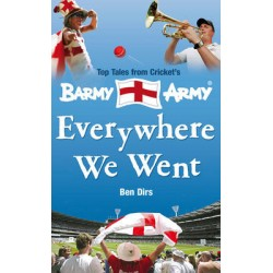 Everywhere We Went: Top Tales from Cricket's Barmy Army