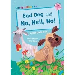 Bad Dog & No, Nell, No! (Early Reader)