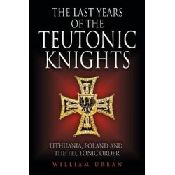 Last Years of the Teutonic Knights