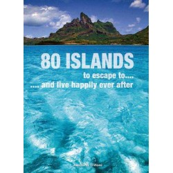 80 Islands to Escape to and Live Happily Ever After