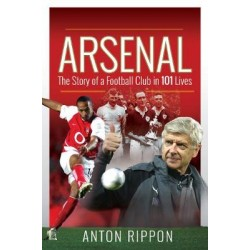 Arsenal: The Story of a Football Club in 101 Lives