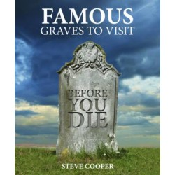 Famous Graves to Visit Before You Die