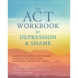 ACT Workbook for Depression and Shame