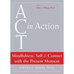 Act In Action: Mindfulness, Self, & Contact with the Present Moment