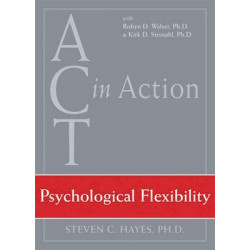 ACT In Action: Psychological Flex
