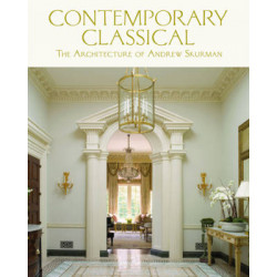 Contemporary Classical the Architecture of Andrew Kurman