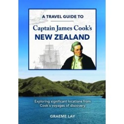 A TRAVEL GUIDE TO CAPTAIN JAMES COOKS NEW ZEALAND