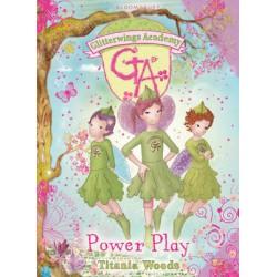 GLITTERWINGS ACADEMY: 13 POWER PLAY