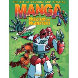 art of drawning and creating manga: mechas and monsters