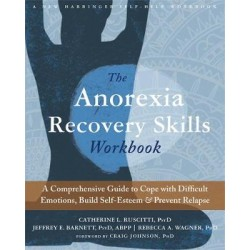ANOREXIA RECOVERY SKILLS WORKBOOK, THE