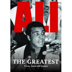 ALI :THE GREATEST: Trivia, facts & his greatest quotes