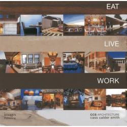 Eat Live Work - CCS Architecture: Monograph