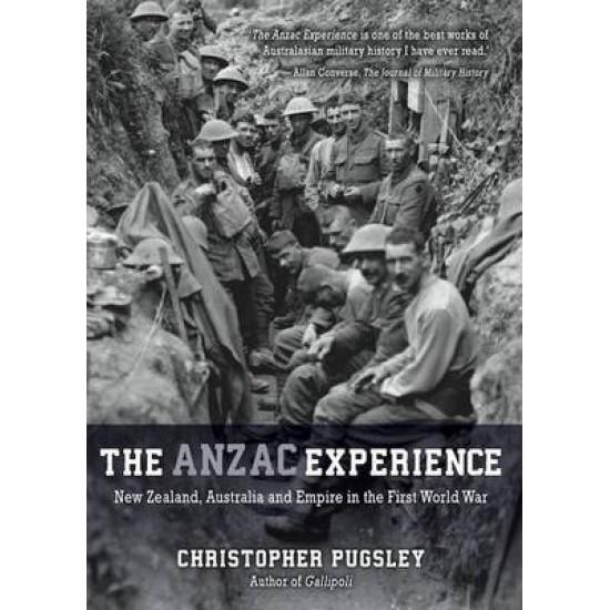 ANZAC EXPERIENCE: NZ, AUSTRALIA & EMPIRE IN WW1