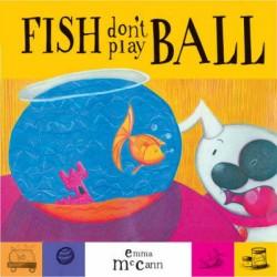 Fish Dont Play Ball
