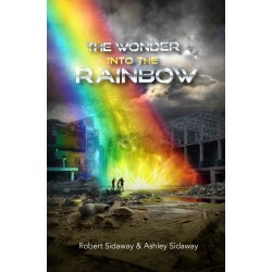 The Wonder: Into the Rainbow by Robert Sidaway and Ashley Sidaway (ebook)
